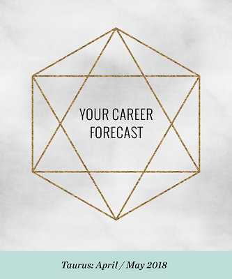 Your Career Forecast: April / May 2018