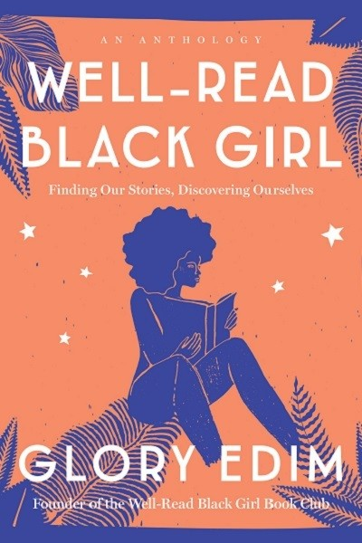 'Well-Read Black Girl: Finding Our Stories, Discovering Ourselves' by Glory Edim